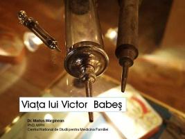 Viata lui Victor Babes - prezentare